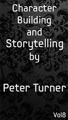 Vol 8. Character Building and Storytelling by Peter Turner