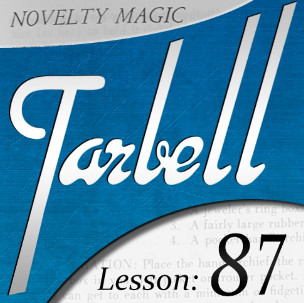 Tarbell 87 - Novelty Magic (Part 2) by Dan Harlan