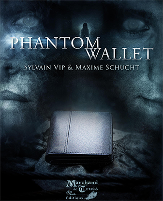Phantom Wallet by Sylvain Vip & Maxime Schucht (Video Download in French)