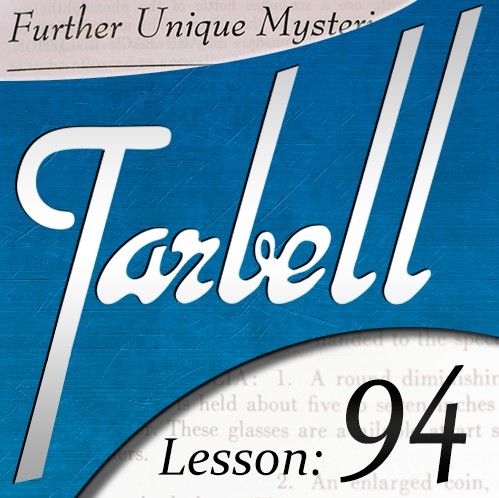 Tarbell 94 - Further Unique Mysteries Part 1