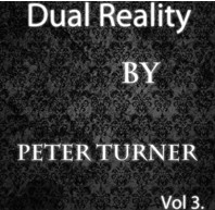 Dual Reality (Vol 3) by Peter Turner