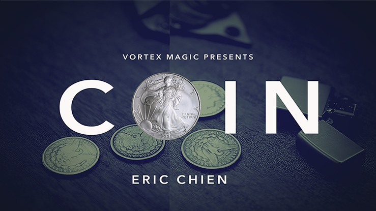 Vortex Magic Presents COIN by Eric Chien (Video Download)