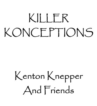 Kenton Knepper - Killer Konceptions