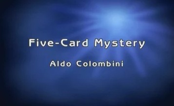 FIVE-CARD MYSTERY by Aldo Colombini - 5-Card Mystery
