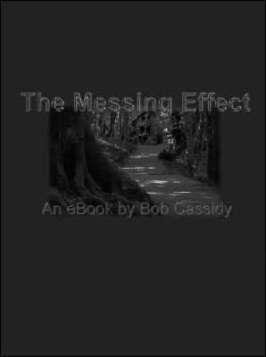 Bob Cassidy - The Messing Effect